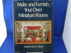 Hard Cover Book. Make and Furnish Your Own Miniature Rooms